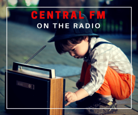 Central FM on the radio